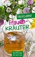Heilsame Frauenkräuter - Grit Nitzsche pdf epub
