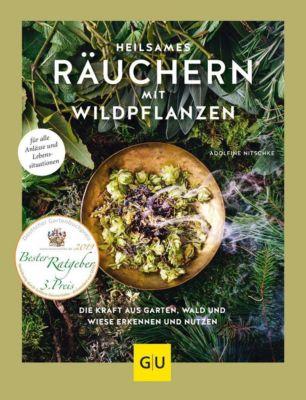 Heilsames Räuchern mit Wildpflanzen, Adolfine Nitschke