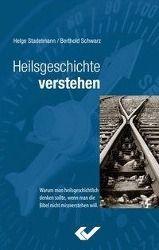 Heilsgeschichte verstehen, Helge Staelmann, Berthold Schwarz