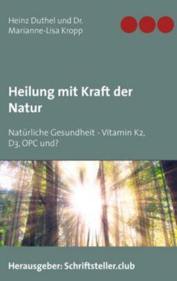 Heilung mit Kraft der Natur, Heinz Duthel, Marianne-Lisa Kropp