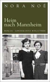 Heim nach Mannheim - Nora Noé  