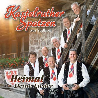 Heimat - Deine Lieder, Kastelruther Spatzen