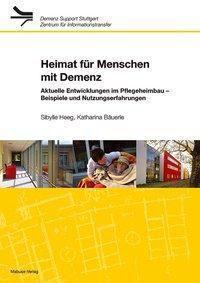Heimat für Menschen mit Demenz, Sibylle Heeg, Katharina Bäuerle