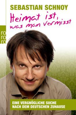 Heimat Ist,Was Man Vermisst, Sebastian Schnoy