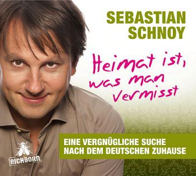 Heimat ist, was man vermisst, 2 Audio-CDs, Sebastian Schnoy