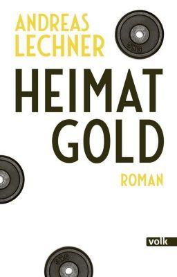 Heimatgold - Andreas Lechner pdf epub