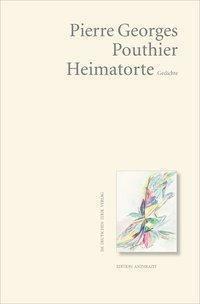 Heimatorte - Pierre Georges Pouthier |