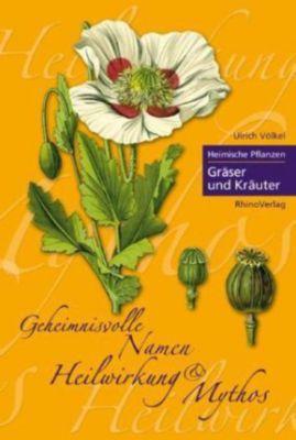 Heimische Pflanzen: Gräser und Kräuter, Ulrich Völkel