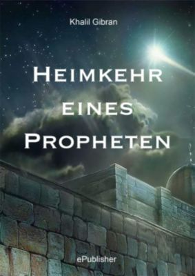 Heimkehr eines Propheten, Khalil Gibran