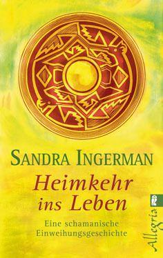 Heimkehr ins Leben, Sandra Ingerman
