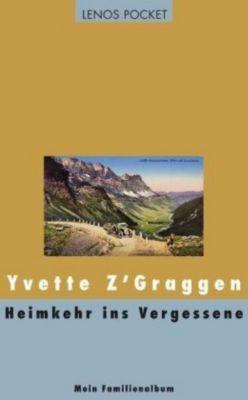 Heimkehr ins Vergessene - Yvette Z'Graggen |