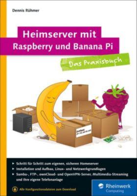 Heimserver mit Raspberry und Banana Pi, Dennis Rühmer