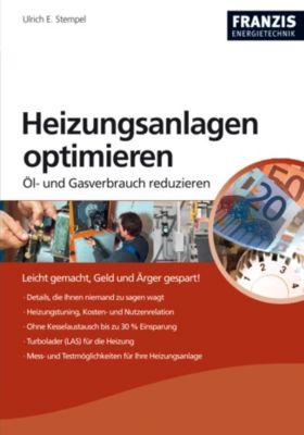 Heimwerken: Heizungsanlagen optimieren, Ulrich E. Stempel