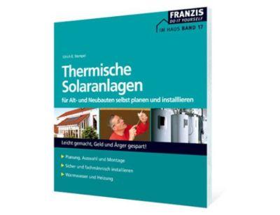 Heimwerken: Thermische Solaranlagen, Ulrich E. Stempel