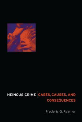 Heinous Crime, Frederic Reamer