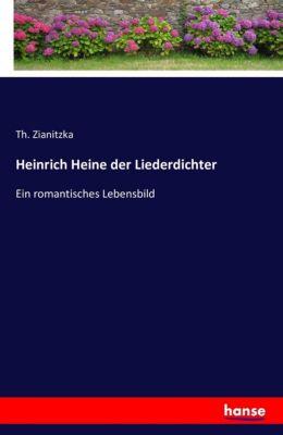 Heinrich Heine der Liederdichter - Th. Zianitzka |