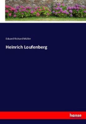 Heinrich Loufenberg - Eduard Richard Müller  