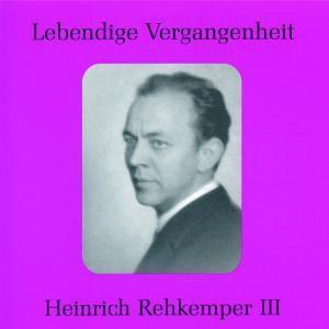 Heinrich Rehkemper III (hist. Aufnahmen 1923-1928), Heinrich Rehkemper