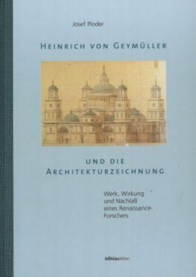 Heinrich von Geymüller und die Architekturzeichnung, Josef Ploder