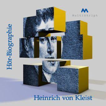 Heinrich von Kleist, Hör-Biographie, 1 Audio-CD, Beate Herfurth-Uber