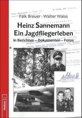 Heinz Sannemann - Ein Jagdfliegerleben - Walter Waiss  