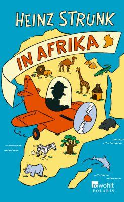 Heinz Strunk in Afrika, Heinz Strunk