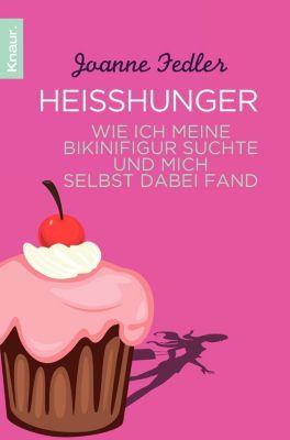 Heißhunger - Joanne Fedler pdf epub
