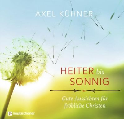 Heiter bis sonnig - Axel Kühner |