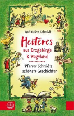 Heiteres aus dem Erzgebirge und Vogtland - Karl-Heinz Schmidt |