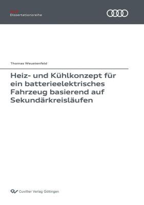 Heiz- und Kühlkonzept für ein batterieelektrisches Fahrzeug basierend auf Sekundärkreisläufen, Thomas Weustenfeld