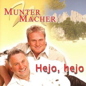 Hejo Hejo, Muntermacher