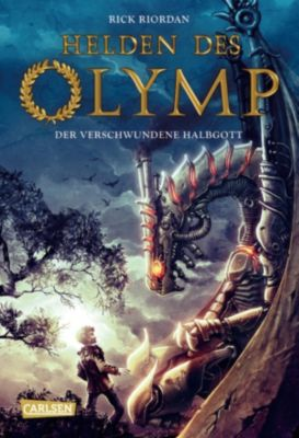 Helden des Olymp Band 1: Der verschwundene Halbgott, Rick Riordan