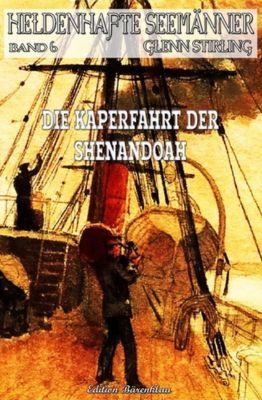 Heldenhafte Seemänner #6: Die Kaperfahrt der Shenendoah, Glenn Stirling