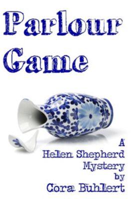 Helen Shepherd Mysteries: Parlour Game (Helen Shepherd Mysteries, #11), Cora Buhlert