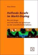 Helfende Berufe im Markt-Doping, Klaus Dörner