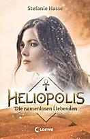 Heliopolis - Die namenlosen Liebenden, Stefanie Hasse