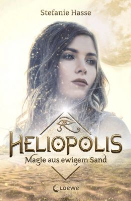 Heliopolis - Magie aus ewigem Sand - Stefanie Hasse  