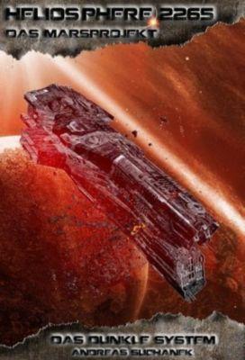 Heliosphere 2265 - Das Marsprojekt: Das dunkle System - Andreas Suchanek pdf epub