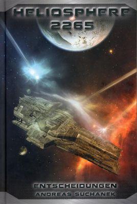 Heliosphere 2265 - Entscheidungen - Andreas Suchanek |