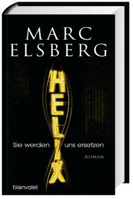 HELIX - Sie werden uns ersetzen, Marc Elsberg