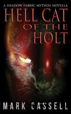 Hell Cat of the Holt, Mark Cassell