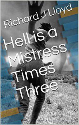 Hell is a Mistress Times Three, Richard John Lloyd