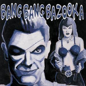 Hell Yeah, Bang Bang Bazooka