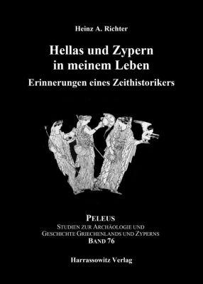 Hellas und Zypern in meinem Leben, Heinz A. Richter
