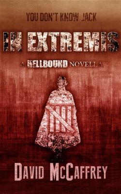 Hellbound Anthology: In Extremis - A Hellbound Novella (Hellbound Anthology, #1), David Mccaffrey