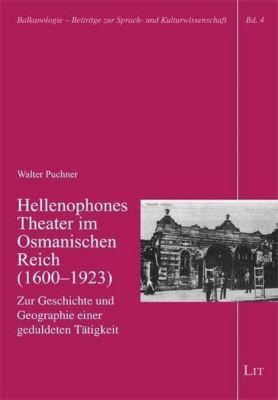 Hellenophones Theater im Osmanischen Reich (1600-1923), Walter Puchner