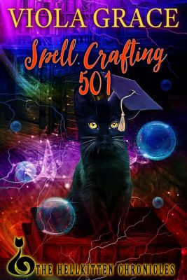 Hellkitten Chronicles: Spell Crafting 501, Viola Grace