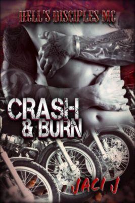 Hell's Disciples MC: Crash & Burn (Hell's Disciples MC, #2), Jaci J