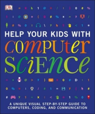 Help Your Kids with Computer Science, Dk