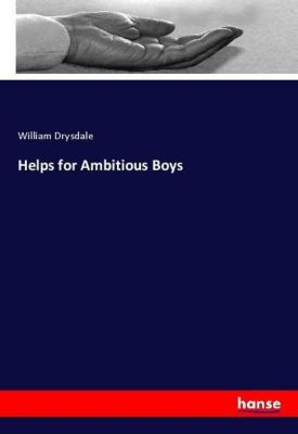 Helps for Ambitious Boys, William Drysdale
